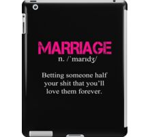 Marriage Definition - Funny Tshirt iPad Case/Skin