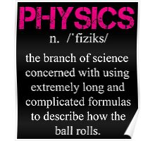 Physics Definition - Funny Tshirt Poster