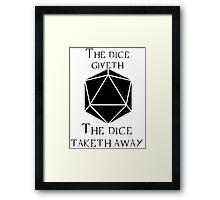 The Dice Giveth(Black) Framed Print