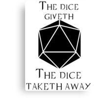 The Dice Giveth(Black) Canvas Print