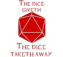 The Dice Giveth(Red) Photographic Print