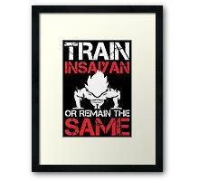 Train Insaiyan Or Remain The Same - Custom Tshirt Framed Print