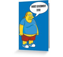 Worst Government Ever! Greeting Card