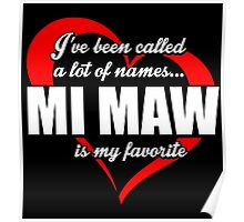 I've Been Called A Lot Of Names Mi Maw Is My Favorite - Funny Tshirts Poster