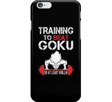 Training To Beat Goku Or At least Krillin - Funny Tshirt iPhone Case/Skin