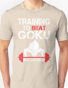 Training To Beat Goku Or At least Krillin - Funny Tshirt T-Shirt
