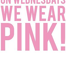 ON WEDNESDAYS WE WEAR PINK by tculture