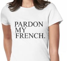 PARDON MY FRENCH Womens Fitted T-Shirt