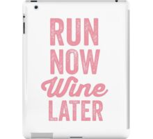 RUN NOW WINE LATER iPad Case/Skin