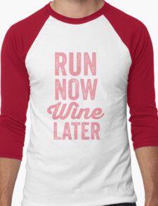 RUN NOW WINE LATER Men's Baseball ¾ T-Shirt