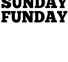 SUNDAY FUNDAY by tculture