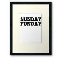 SUNDAY FUNDAY Framed Print