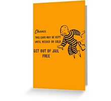 Get Out of Jail Free Greeting Card