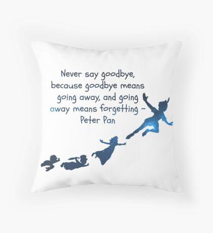 Never say goodbye Throw Pillow