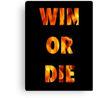 Game of Thrones - WIN OR DIE Canvas Print