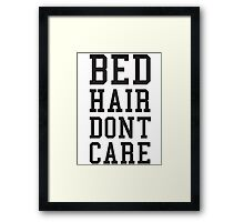 Bed Hair Dont Care Slogan Framed Print