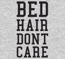 Bed Hair Dont Care Slogan by tculture