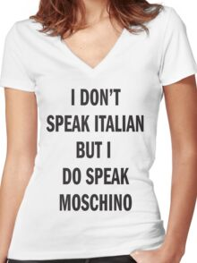 I DON'T SPEAK ITALIAN, SPEAK MOSCHINO Women's Fitted V-Neck T-Shirt