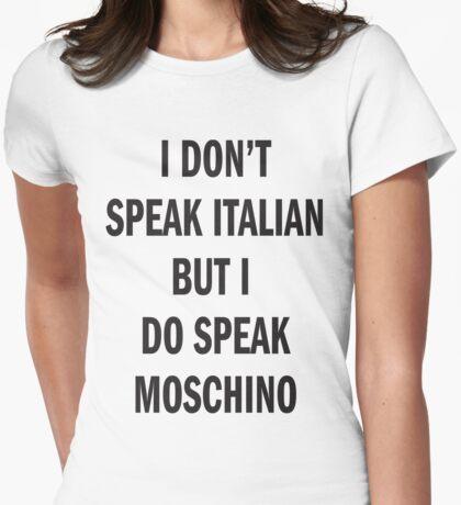 I DON'T SPEAK ITALIAN, SPEAK MOSCHINO Womens Fitted T-Shirt