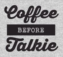 Coffee before Talkie by T Culture