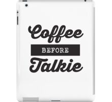 Coffee before Talkie iPad Case/Skin