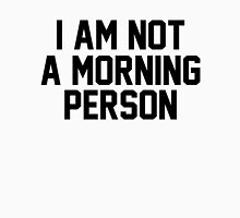 I AM NOT A MORNING PERSON Womens Fitted T-Shirt