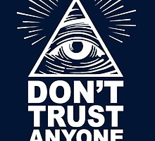 Don't Trust Anyone by Esoteric Exposal