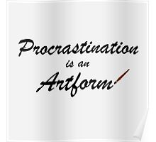 Procrastination is an artform Poster