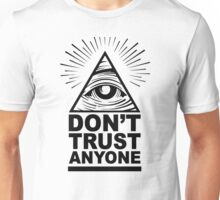 Don't Trust Anyone Unisex T-Shirt