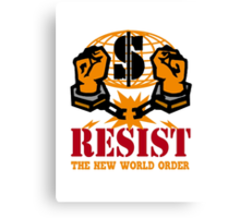 Resist the NWO Canvas Print