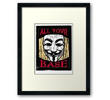 All Your Base Framed Print