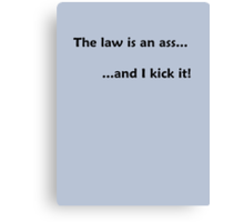 The law is an ass... Canvas Print