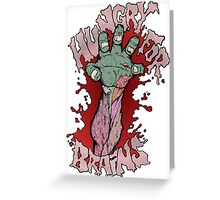 Hungry for Brains Greeting Card
