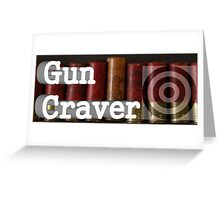GunCraver-ShotGun Greeting Card