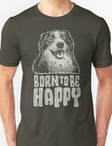 Born To Be Happy Unisex T-Shirt