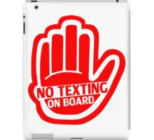 NO TEXTING ON BOARD Red v1 iPad Case/Skin