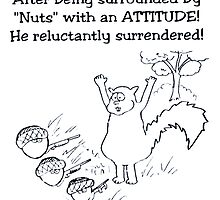 Nuts w/Attitude by WHATSTHEPOINT