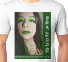 Help Heather beat Lyme Disease Unisex T-Shirt