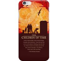 The Children of Time - 2015 Quote iPhone Case/Skin