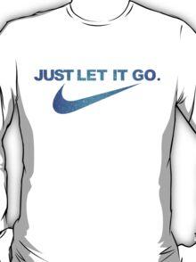 Let it go T-Shirt