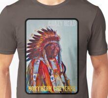 Crazy Head, Cheyenne Chief Unisex T-Shirt