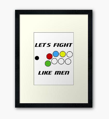 Arcade Stick: Let's Fight Like Men Framed Print