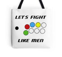 Arcade Stick: Let's Fight Like Men Tote Bag
