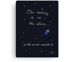 Doctor Who - Our Destiny Is In The Stars... Canvas Print