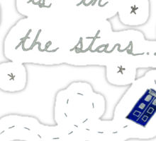 Doctor Who - Our Destiny Is In The Stars... Sticker