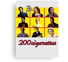 200 Cigarettes (The 80's Bunch) Canvas Print