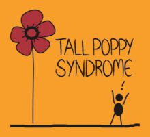 Tall Poppy Syndrome by Yentuoc