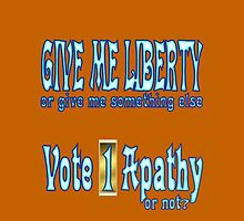 Give Me Liberty Or... by muz2142