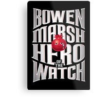 Bowen Marsh: Hero of the Watch Metal Print