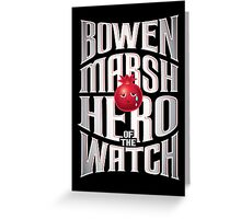 Bowen Marsh: Hero of the Watch Greeting Card